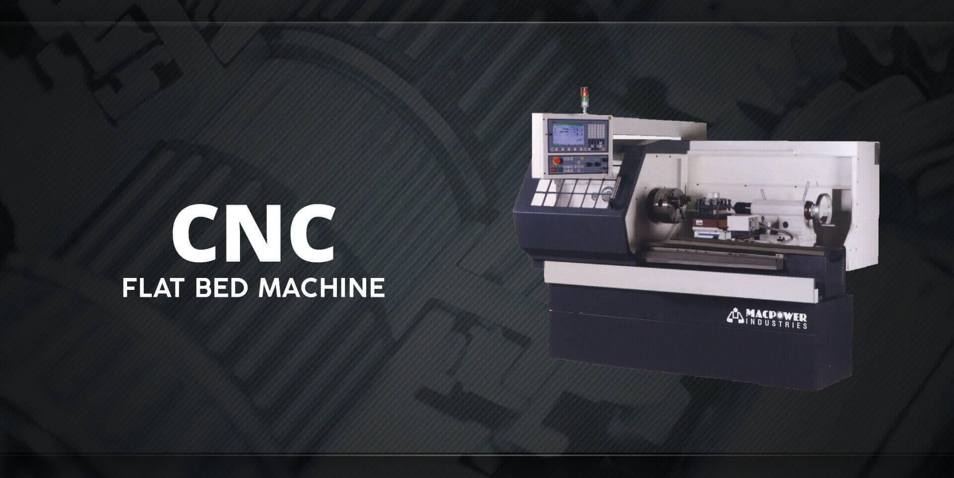 CNC Flat Bed Machine | Macpower Industries